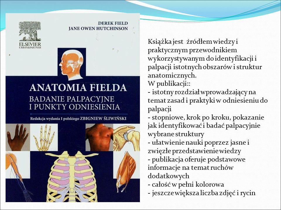 Książka jest źródłem wiedzy i praktycznym przewodnikiem wykorzystywanym do identyfikacji i palpacji istotnych obszarów i struktur anatomicznych. W pub