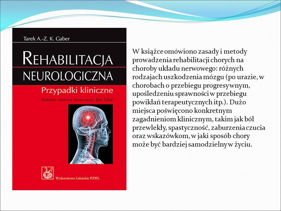 W książce omówiono zasady i metody prowadzenia rehabilitacji chorych na choroby układu nerwowego: różnych rodzajach uszkodzenia mózgu (po urazie, w ch