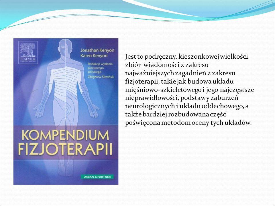 Jest to podręczny, kieszonkowej wielkości zbiór wiadomości z zakresu najważniejszych zagadnień z zakresu fizjoterapii, takie jak budowa układu mięśnio