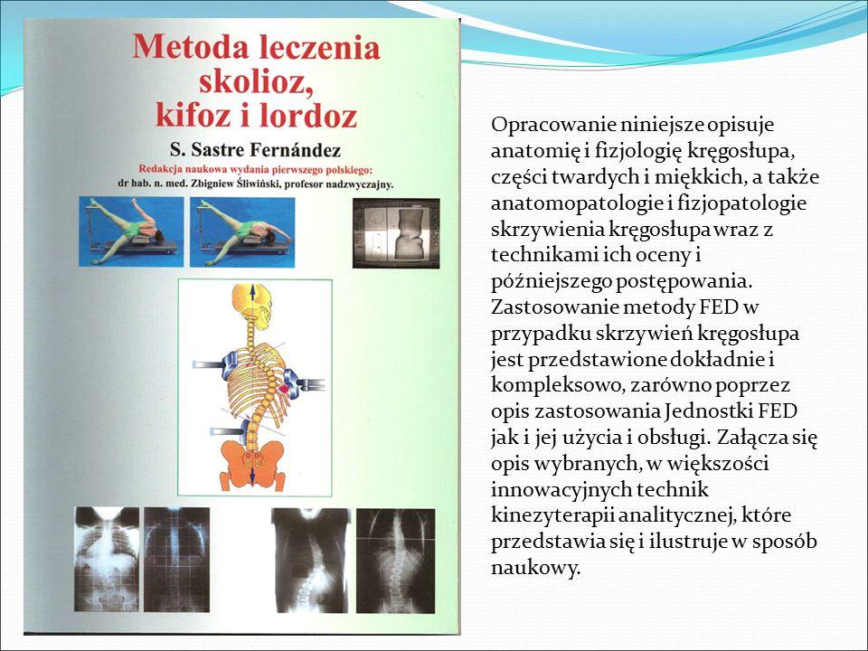 Opracowanie niniejsze opisuje anatomię i fizjologię kręgosłupa, części twardych i miękkich, a także anatomopatologie i fizjopatologie skrzywienia kręg