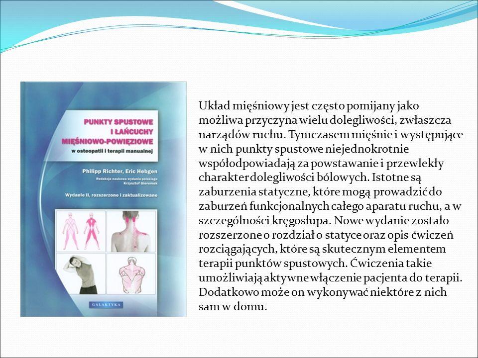Układ mięśniowy jest często pomijany jako możliwa przyczyna wielu dolegliwości, zwłaszcza narządów ruchu. Tymczasem mięśnie i występujące w nich punkt