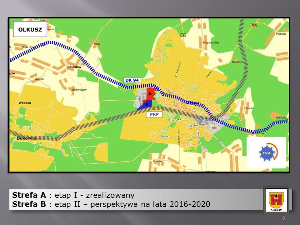 Strefa A : etap I - zrealizowany Strefa B : etap II – perspektywa na lata 2016-2020 Strefa A : etap I - zrealizowany Strefa B : etap II – perspektywa
