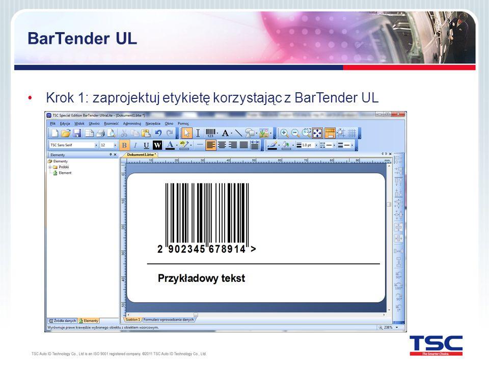 BarTender UL Krok 1: zaprojektuj etykietę korzystając z BarTender UL