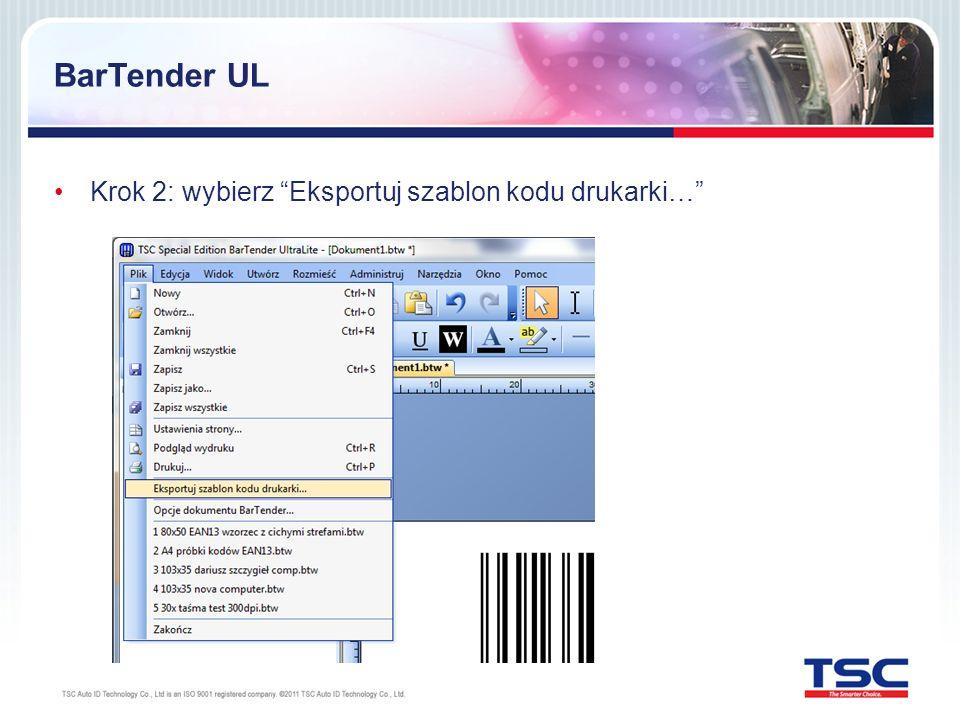 BarTender UL Krok 2: wybierz Eksportuj szablon kodu drukarki…