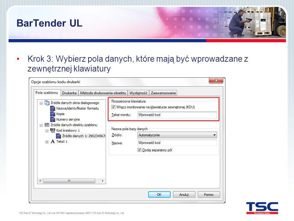 BarTender UL Krok 3: Wybierz pola danych, które mają być wprowadzane z zewnętrznej klawiatury