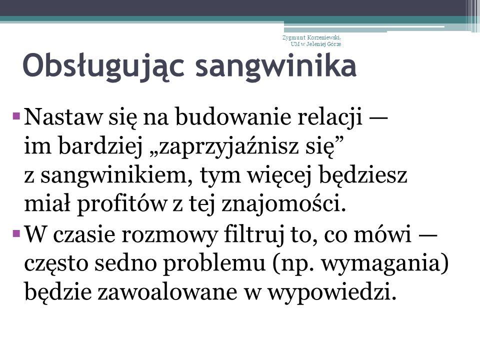 """Obsługując sangwinika  Nastaw się na budowanie relacji — im bardziej """"zaprzyjaźnisz się"""" z sangwinikiem, tym więcej będziesz miał profitów z tej znaj"""