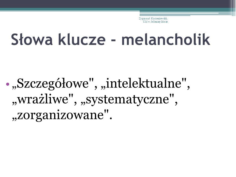 """Słowa klucze - melancholik """" Szczegółowe"""
