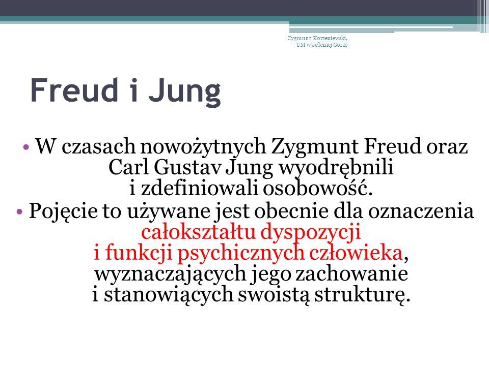 Freud i Jung W czasach nowożytnych Zygmunt Freud oraz Carl Gustav Jung wyodrębnili i zdefiniowali osobowość. Pojęcie to używane jest obecnie dla oznac