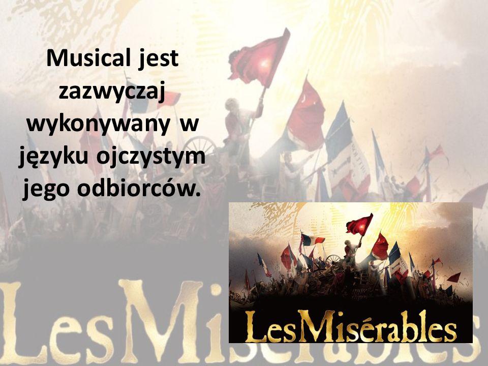 Musical jest zazwyczaj wykonywany w języku ojczystym jego odbiorców.