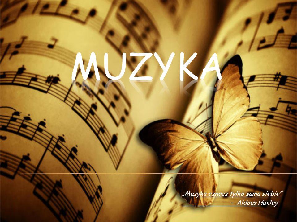 """""""Muzyka oznacz tylko samą siebie"""" - Aldous Huxley"""