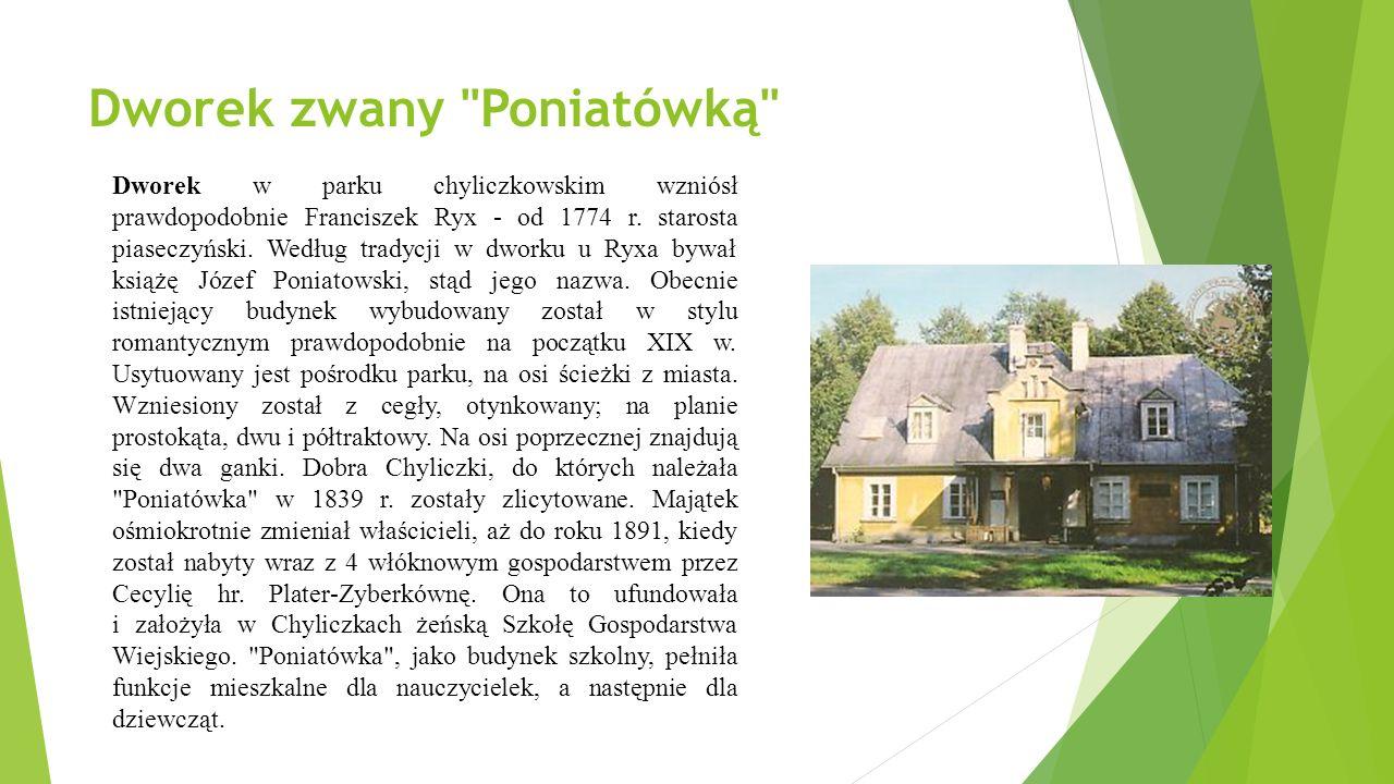 Dworek zwany Poniatówką Dworek w parku chyliczkowskim wzniósł prawdopodobnie Franciszek Ryx - od 1774 r.