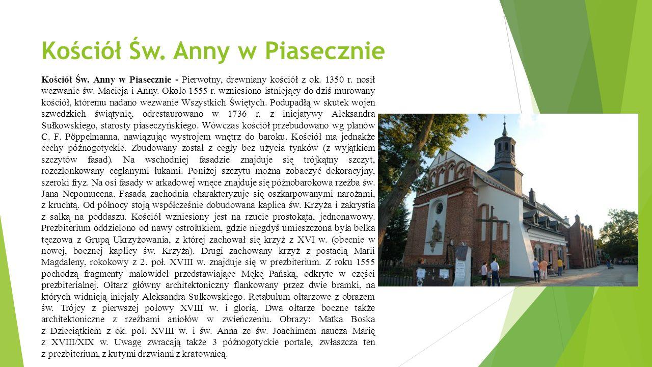 Kościół Św.Anny w Piasecznie Kościół Św. Anny w Piasecznie - Pierwotny, drewniany kościół z ok.