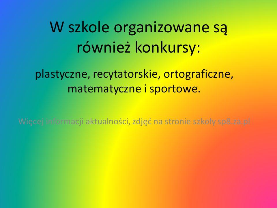 W szkole organizowane są również konkursy: plastyczne, recytatorskie, ortograficzne, matematyczne i sportowe. Więcej informacji aktualności, zdjęć na