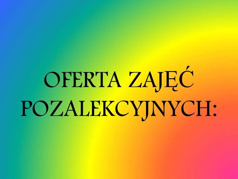 OFERTA ZAJ ĘĆ POZALEKCYJNYCH:
