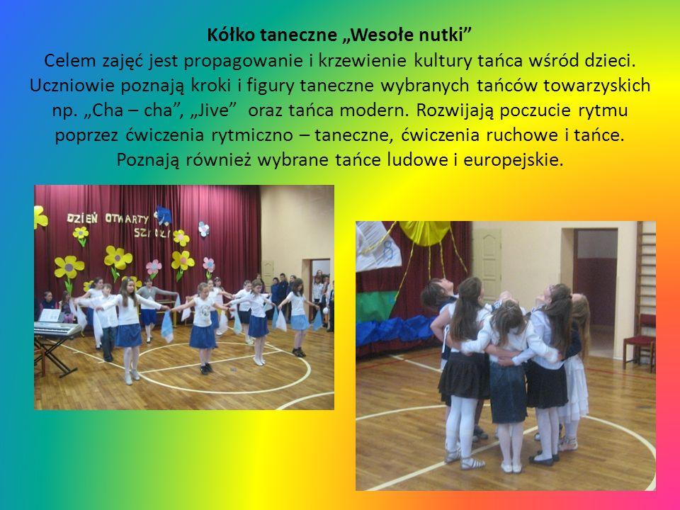 """Kółko taneczne """"Wesołe nutki"""" Celem zajęć jest propagowanie i krzewienie kultury tańca wśród dzieci. Uczniowie poznają kroki i figury taneczne wybrany"""