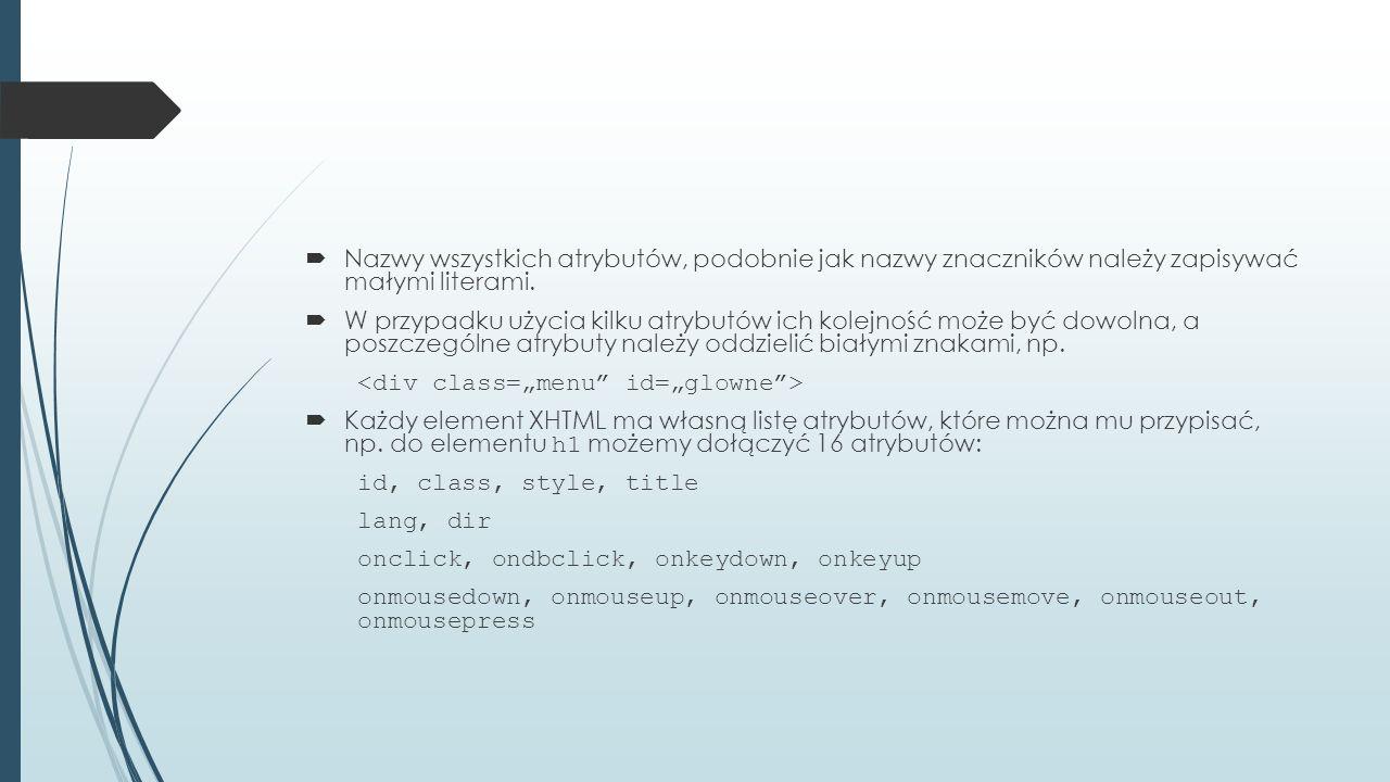 Komentarze w XHTML  Komentarze w dokumentach XHTML należy umieszczać pomiędzy, np.