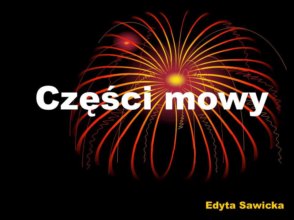 Części mowy Edyta Sawicka