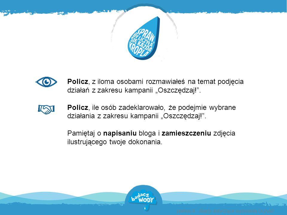 """Policz, z iloma osobami rozmawiałeś na temat podjęcia działań z zakresu kampanii """"Oszczędzaj! ."""