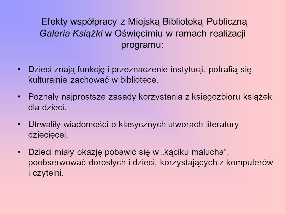 Efekty współpracy z Miejską Biblioteką Publiczną Galeria Książki w Oświęcimiu w ramach realizacji programu: Dzieci znają funkcję i przeznaczenie insty