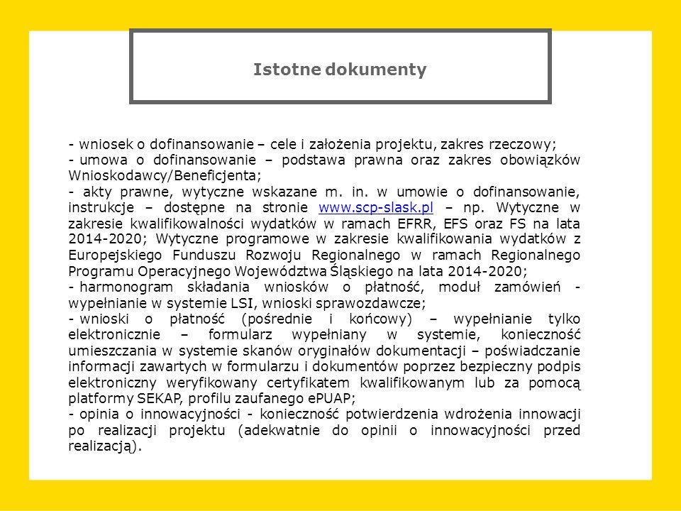 - wniosek o dofinansowanie – cele i założenia projektu, zakres rzeczowy; - umowa o dofinansowanie – podstawa prawna oraz zakres obowiązków Wnioskodawc