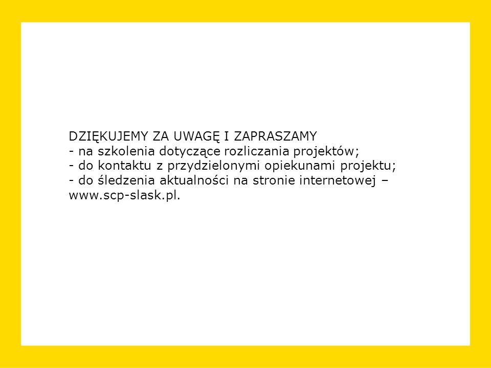DZIĘKUJEMY ZA UWAGĘ I ZAPRASZAMY - na szkolenia dotyczące rozliczania projektów; - do kontaktu z przydzielonymi opiekunami projektu; - do śledzenia ak
