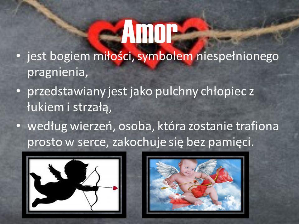 Amor jest bogiem miłości, symbolem niespełnionego pragnienia, przedstawiany jest jako pulchny chłopiec z łukiem i strzałą, według wierzeń, osoba, któr