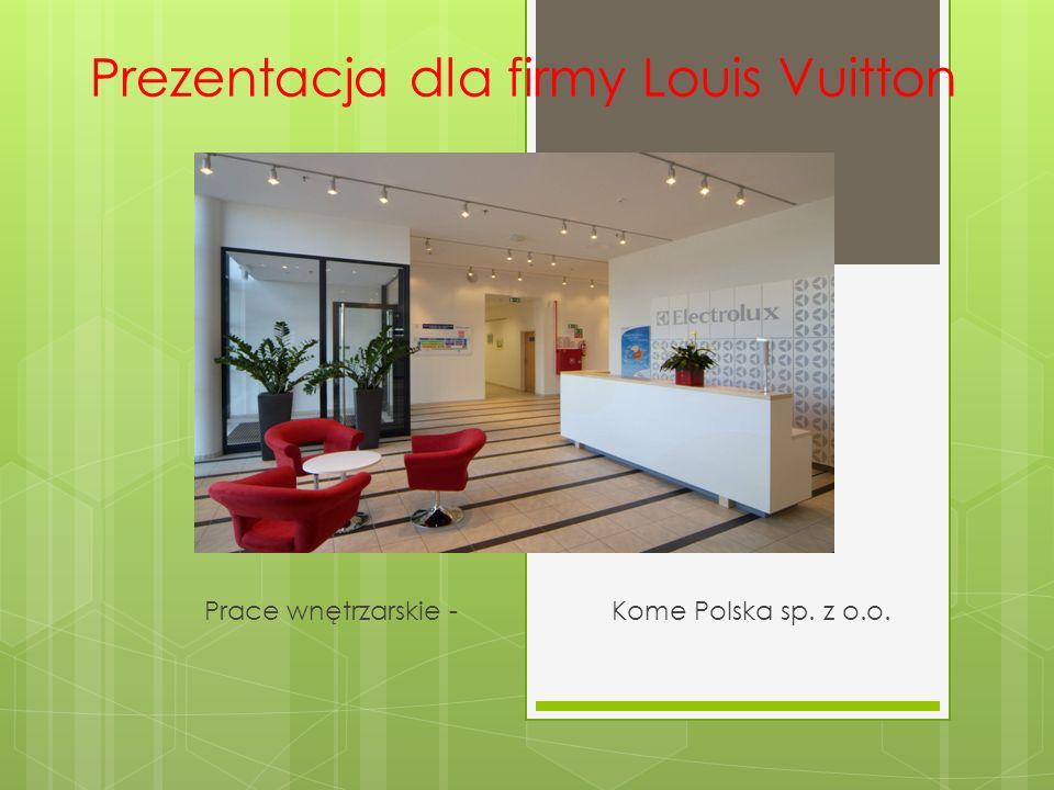 Prezentacja dla firmy Louis Vuitton Prace wnętrzarskie - Kome Polska sp. z o.o.