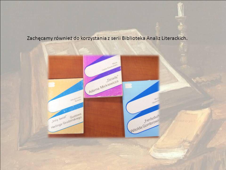 Zachęcamy również do korzystania z serii Biblioteka Analiz Literackich.