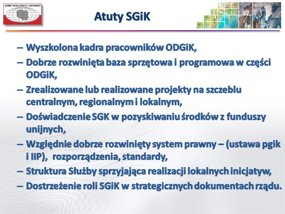 – Wyszkolona kadra pracowników ODGiK, – Dobrze rozwinięta baza sprzętowa i programowa w części ODGiK, – Zrealizowane lub realizowane projekty na szczeblu centralnym, regionalnym i lokalnym, – Doświadczenie SGK w pozyskiwaniu środków z funduszy unijnych, – Względnie dobrze rozwinięty system prawny – (ustawa pgik i IIP), rozporządzenia, standardy, – Struktura Służby sprzyjająca realizacji lokalnych inicjatyw, – Dostrzeżenie roli SGiK w strategicznych dokumentach rządu.