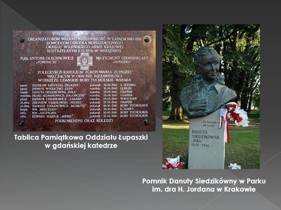 Pomnik Danuty Siedzikówny w Parku im. dra H. Jordana w Krakowie Tablica Pamiątkowa Oddziału Łupaszki w gdańskiej katedrze