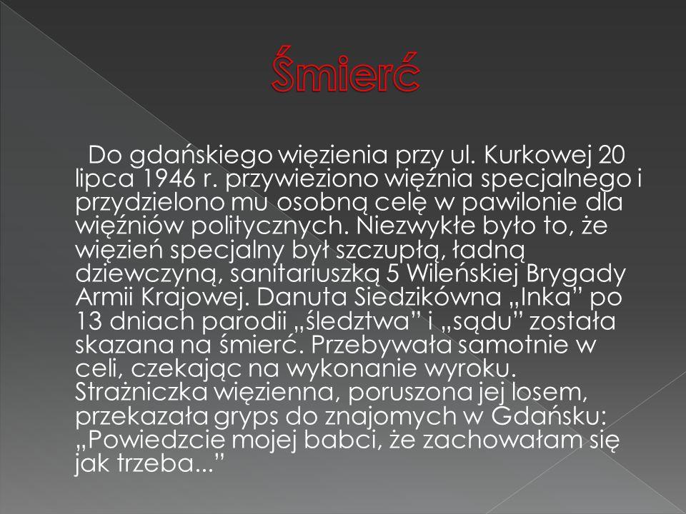 Do gdańskiego więzienia przy ul. Kurkowej 20 lipca 1946 r. przywieziono więźnia specjalnego i przydzielono mu osobną celę w pawilonie dla więźniów pol