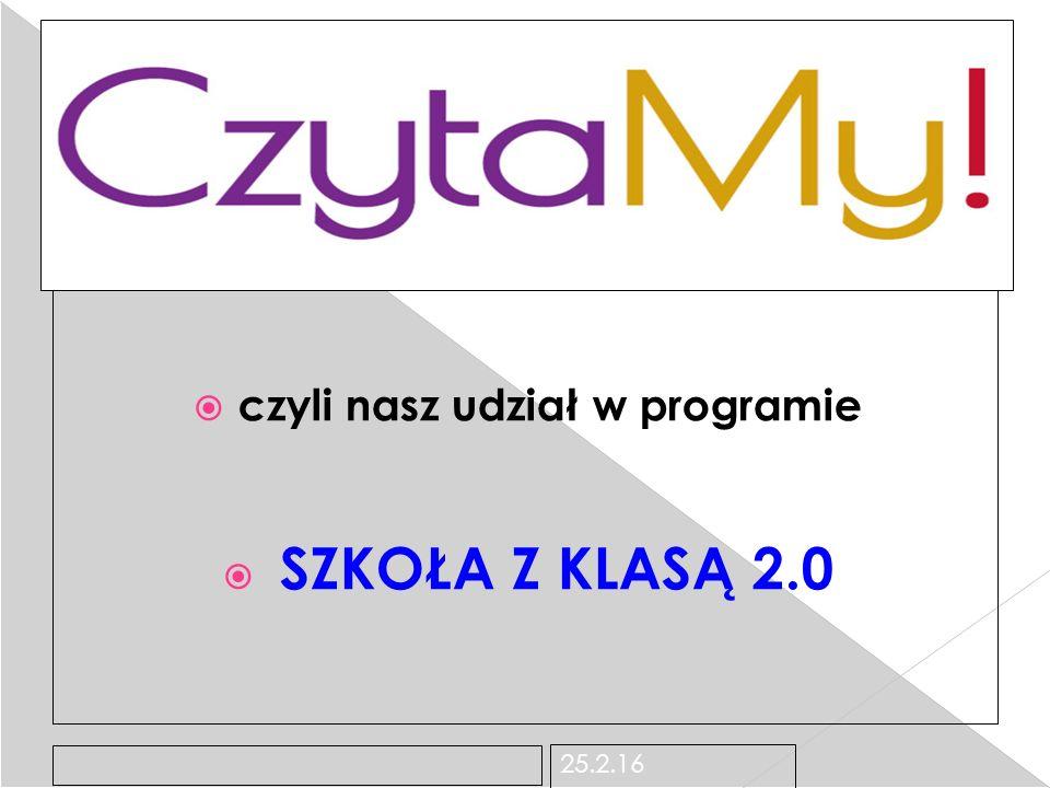 25.2.16  czyli nasz udział w programie  SZKOŁA Z KLASĄ 2.0