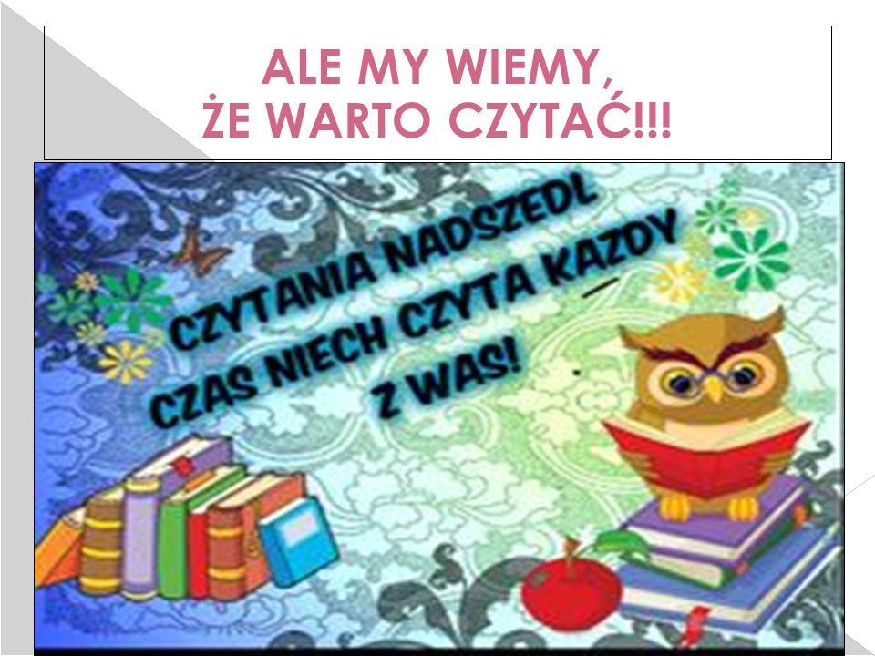 25.2.16 ALE MY WIEMY, ŻE WARTO CZYTAĆ!!!