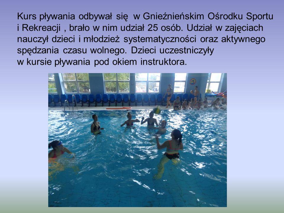 Kurs pływania odbywał się w Gnieźnieńskim Ośrodku Sportu i Rekreacji, brało w nim udział 25 osób. Udział w zajęciach nauczył dzieci i młodzież systema