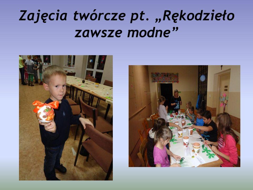 """Zajęcia twórcze pt. """"Rękodzieło zawsze modne"""""""