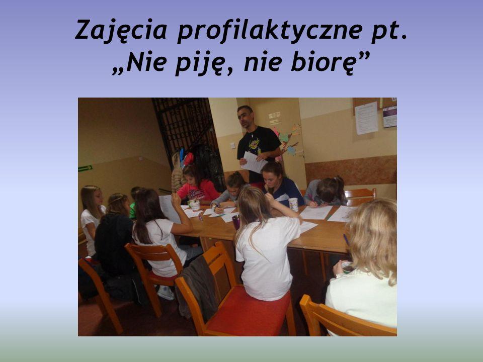 """Zajęcia profilaktyczne pt. """"Nie piję, nie biorę"""""""
