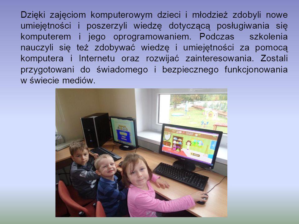 Dzięki zajęciom komputerowym dzieci i młodzież zdobyli nowe umiejętności i poszerzyli wiedzę dotyczącą posługiwania się komputerem i jego oprogramowan