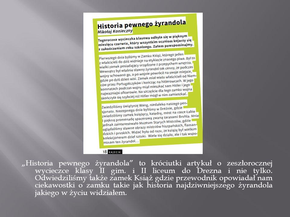 """""""Historia pewnego żyrandola to króciutki artykuł o zeszłorocznej wycieczce klasy II gim."""