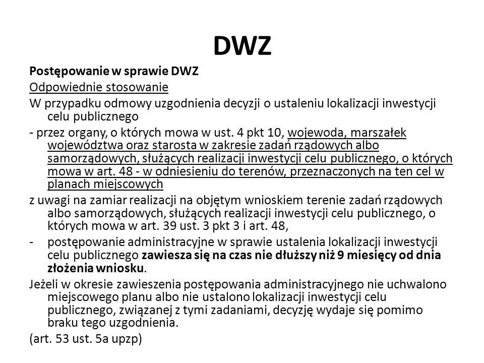 DWZ Postępowanie w sprawie DWZ Odpowiednie stosowanie W przypadku odmowy uzgodnienia decyzji o ustaleniu lokalizacji inwestycji celu publicznego - prz