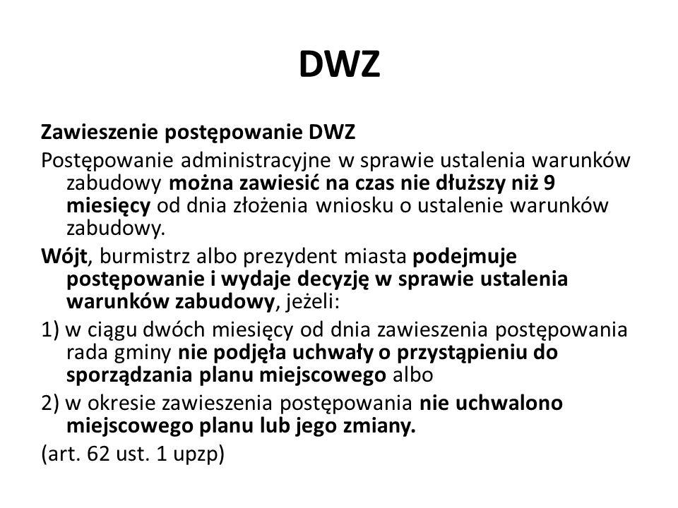 DWZ Zawieszenie postępowanie DWZ Postępowanie administracyjne w sprawie ustalenia warunków zabudowy można zawiesić na czas nie dłuższy niż 9 miesięcy