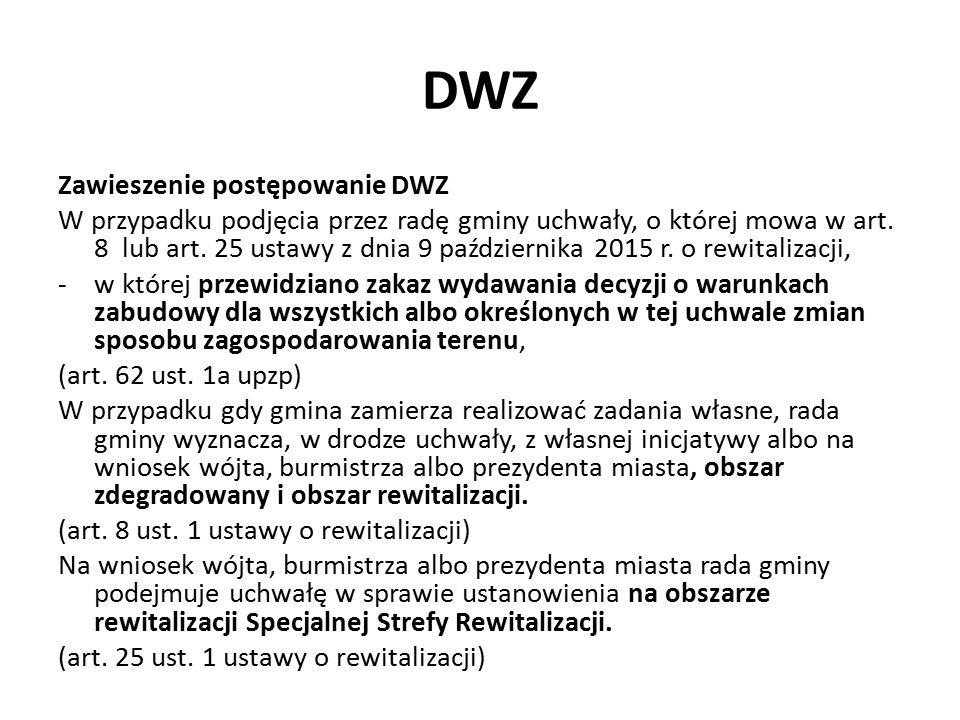 DWZ Zawieszenie postępowanie DWZ W przypadku podjęcia przez radę gminy uchwały, o której mowa w art. 8 lub art. 25 ustawy z dnia 9 października 2015 r