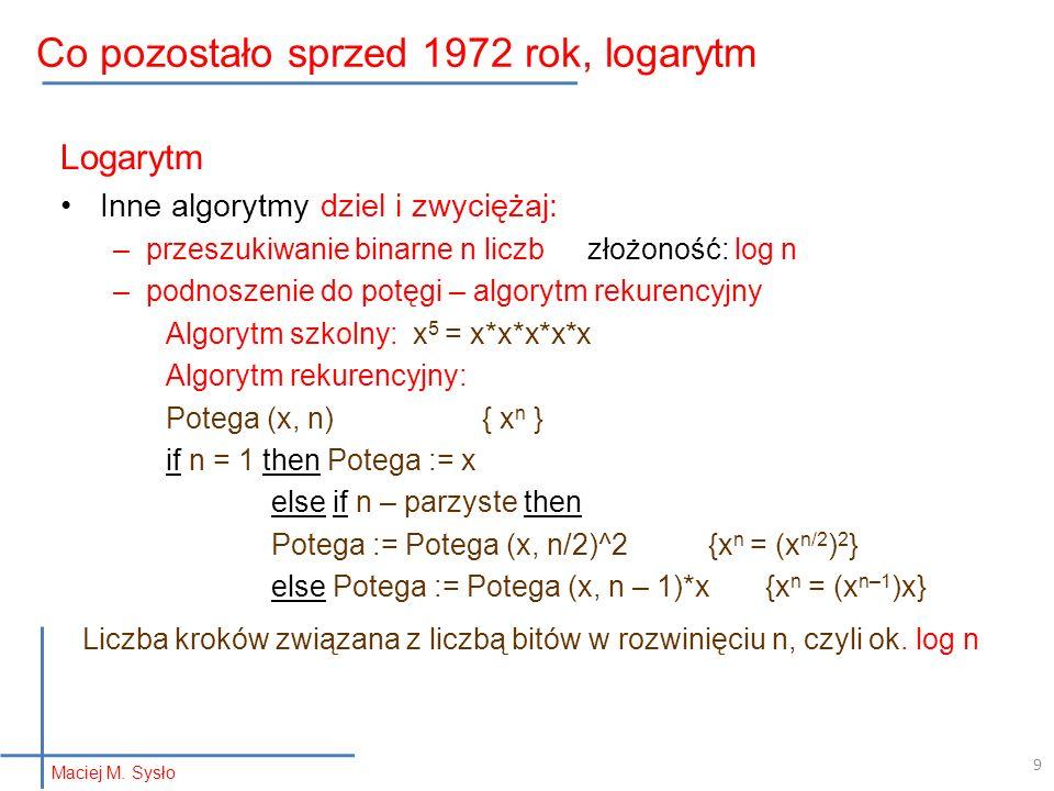 011101001111011001110100 abrakadabra Morse jej ojcem Kody: ASCII a:01100001 b:01100010 d:01101100 k:01101011 r:01110010 Huffman 0 1110 110 1111 10 88 znaków 24 znaki 10 Kompresja Maciej M.