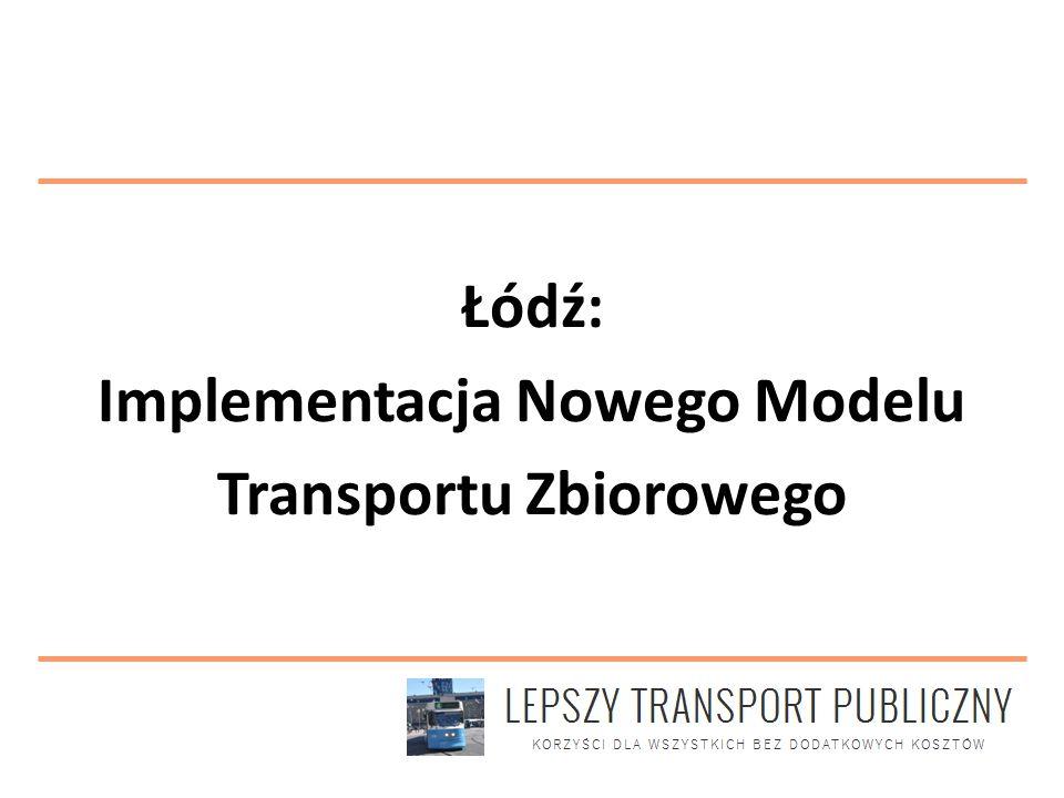 Łódź: Implementacja Nowego Modelu Transportu Zbiorowego