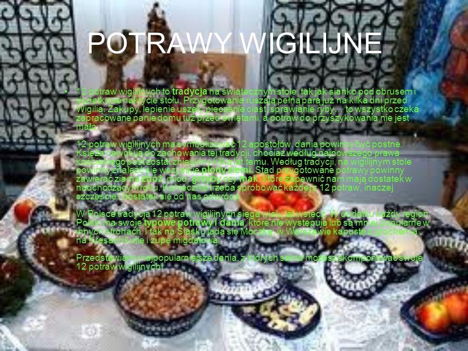 POTRAWY WIGILIJNE 12 potraw wigilijnych to tradycja na świątecznym stole, tak jak sianko pod obrusem i dodatkowe nakrycie stołu. Przygotowania ruszają