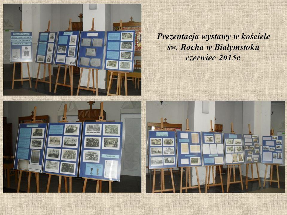 Prezentacja wystawy w kościele św. Rocha w Białymstoku czerwiec 2015r.