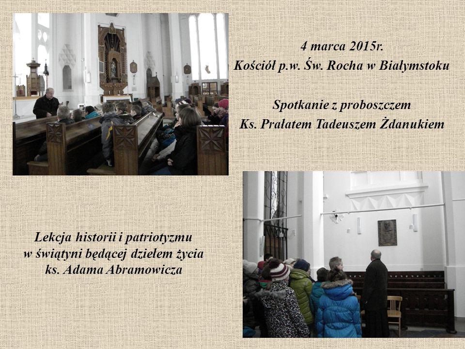 4 marca 2015r. Kościół p.w. Św. Rocha w Białymstoku Spotkanie z proboszczem Ks.