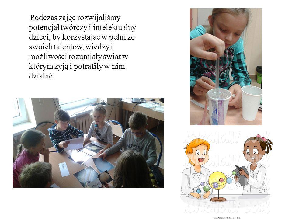 Podczas zajęć rozwijaliśmy potencjał twórczy i intelektualny dzieci, by korzystając w pełni ze swoich talentów, wiedzy i możliwości rozumiały świat w