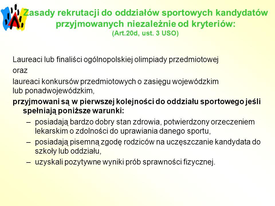 Zasady rekrutacji do oddziałów sportowych kandydatów przyjmowanych niezależnie od kryteriów: (Art.20d, ust.
