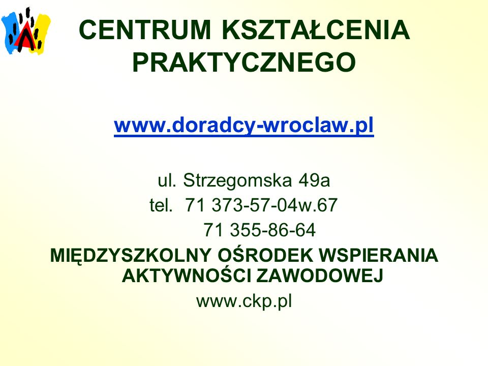 CENTRUM KSZTAŁCENIA PRAKTYCZNEGO www.doradcy-wroclaw.pl ul.