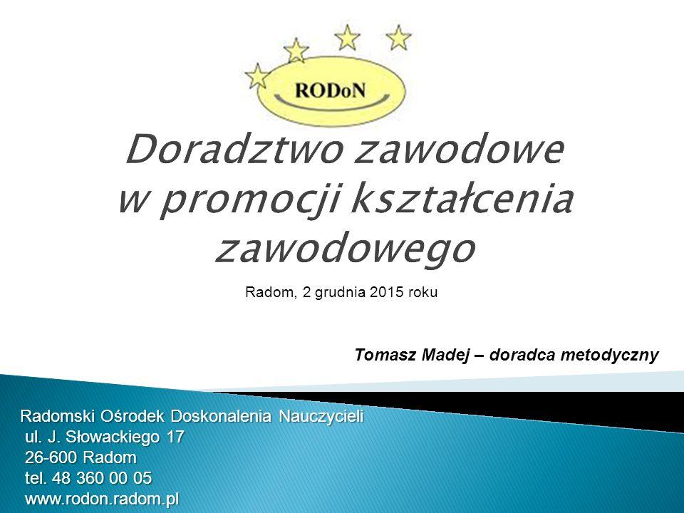 Radomski Ośrodek Doskonalenia Nauczycieli ul. J. Słowackiego 17 ul.